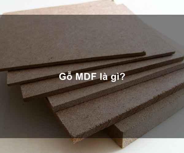 Gỗ MDF là gì? Ứng dụng của gỗ MDF trong ngành nội thất